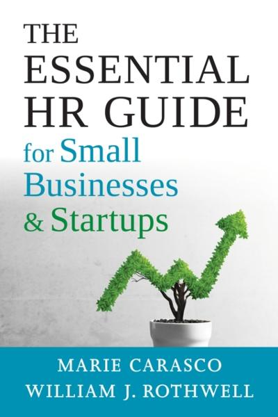 Essential HR Guide for Small Businesses and Startups - Marie Carasco