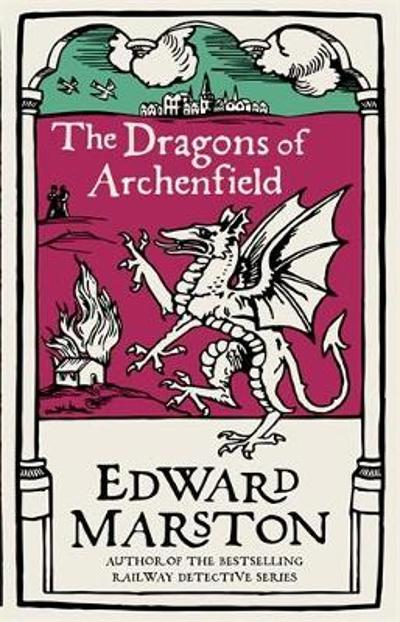 Dragons of Archenfield - Edward Marston