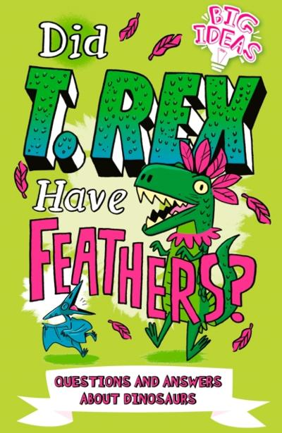 Did T. Rex Have Feathers? - Ben Hubbard