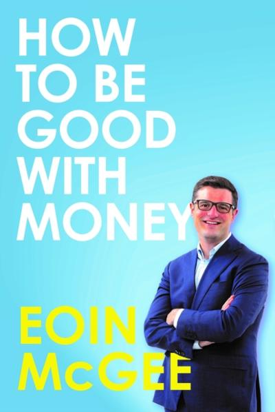 How to Be Good With Money - Eoin McGee