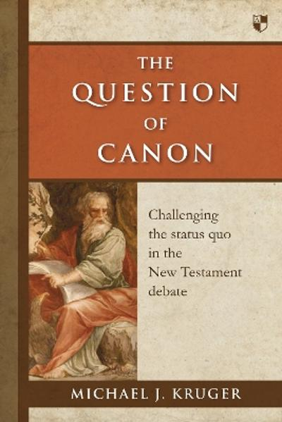 Question of Canon - MICHAEL J KRUGER