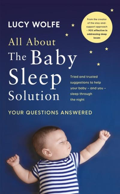 All About The Baby Sleep Solution - Lucy Wolfe