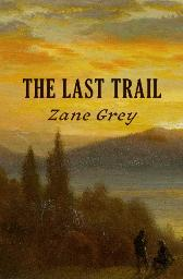 Last Trail - Zane Grey