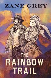 Rainbow Trail - Zane Grey
