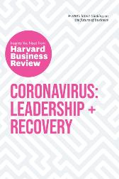 Coronavirus: Leadership and Recovery: The Insights You Need from Harvard Business Review - Harvard Business Review  Harvard Business Review