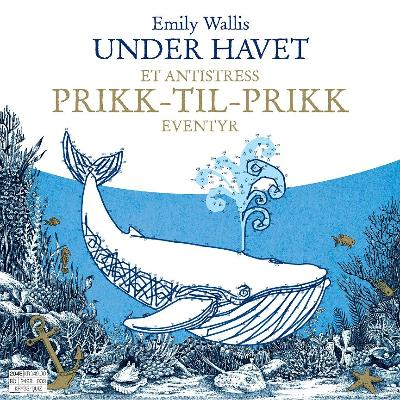 Under havet. Et antistress prikk-til-prikk eventyr - Emily Wallis