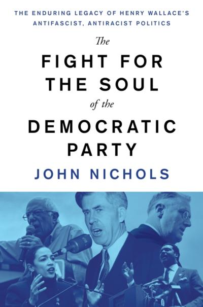Fight for the Soul of the Democratic Party - John Nichols