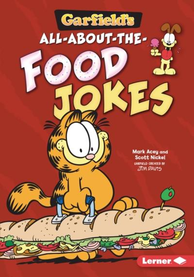 Garfield's (R) All-about-the-Food Jokes - Scott Nickel