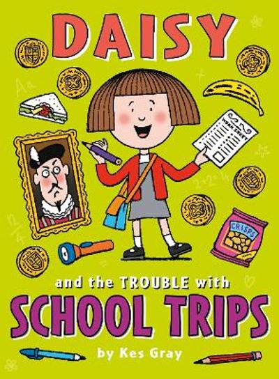 Daisy and the Trouble with School Trips - Kes Gray