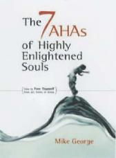 7 Aha`s of Highly Enlightened Souls - Mike George