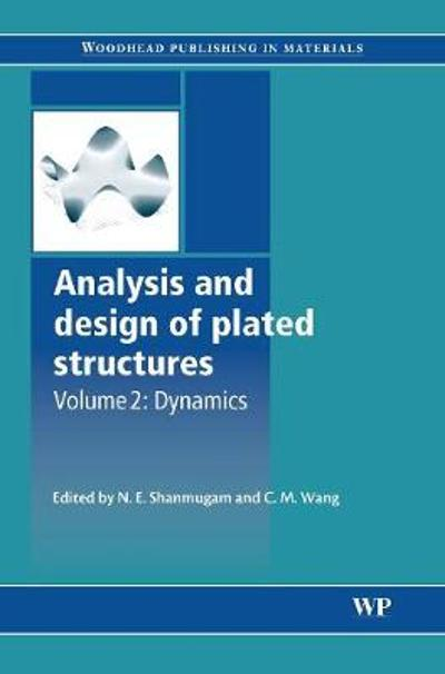 Analysis and Design of Plated Structures - N.E. Shanmugam