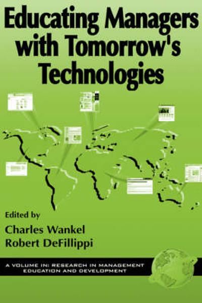 Educating Managers with Tomorrow's Technologies - Charles Wankel