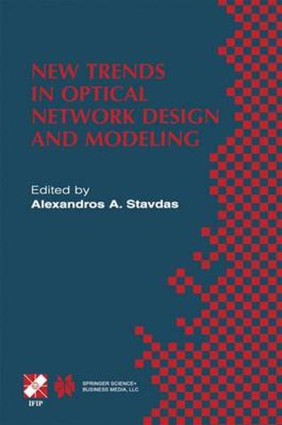 New Trends in Optical Network Design and Modeling - Alexandros A. Stavdas