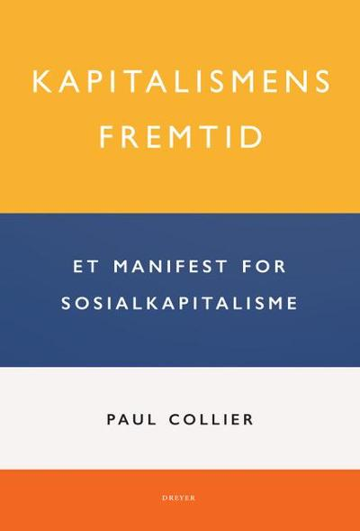 Kapitalismens framtid - Paul Collier