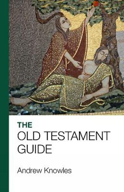 The Bible Guide - Old Testament - Reverend Andrew Knowles
