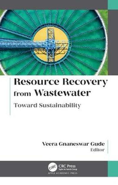 Resource Recovery from Wastewater - Veera Gnaneswar Gude