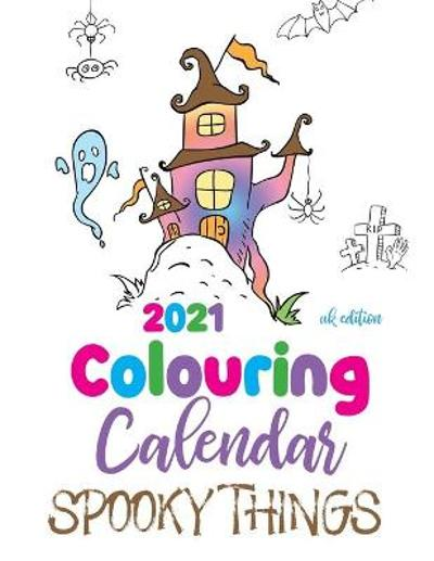 2021 Colouring Calendar Spooky Things (UK Edition) - Gumdrop Press