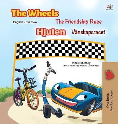 The Wheels -The Friendship Race (English Swedish Bilingual Book for Kids) - Kidkiddos Books