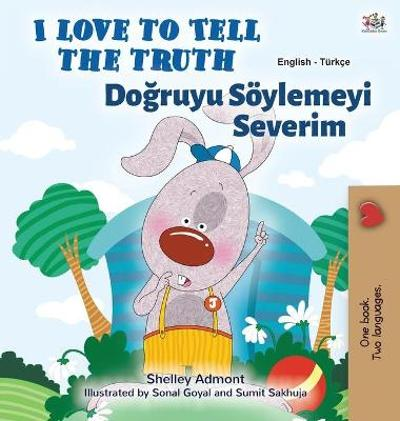 I Love to Tell the Truth (English Turkish Bilingual Children's Book) - Shelley Admont