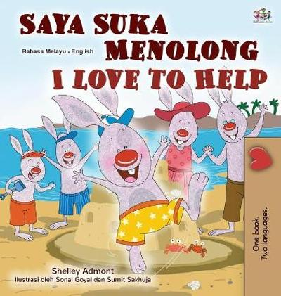 I Love to Help (Malay English Bilingual Children's Book) - Shelley Admont