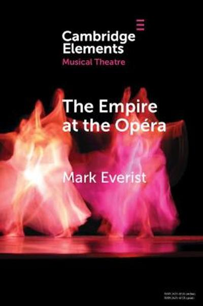 The Empire at the Opera - Mark Everist