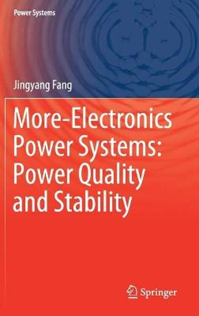 More-Electronics Power Systems: Power Quality and Stability - Jingyang Fang