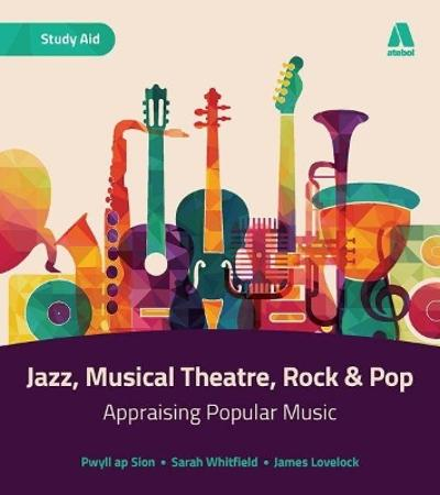 AS/A Level Music - Rock and Pop, Musical Theatre and Jazz - Pwyll ap Sion