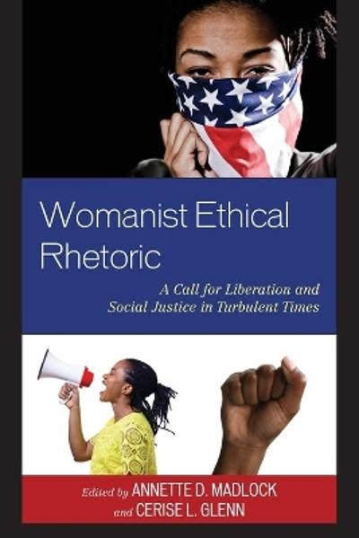 Womanist Ethical Rhetoric - Annette D. Madlock