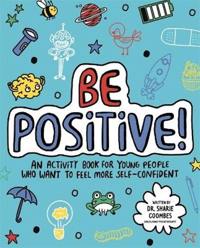 Be Positive! Mindful Kids - Dr. Sharie Coombes