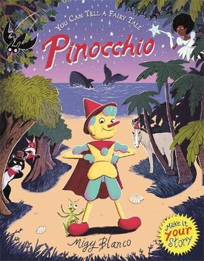 You Can Tell a Fairy Tale: Pinocchio - Migy Blanco