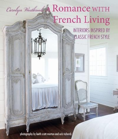 A Romance with French Living - Carolyn Westbrook