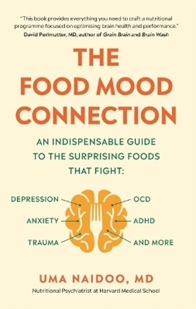 The Food Mood Connection - Dr Dr Uma Naidoo