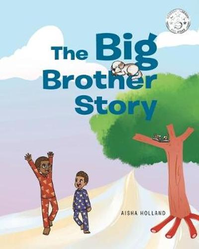 The Big Brother Story - Aisha Holland