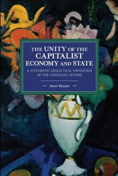 The unity of the capitalist economy and state - Geert Reuten