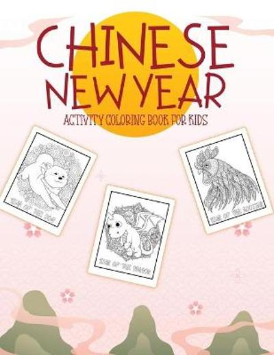 Chinese New Year Activity Coloring Book For Kids - Alice Devon