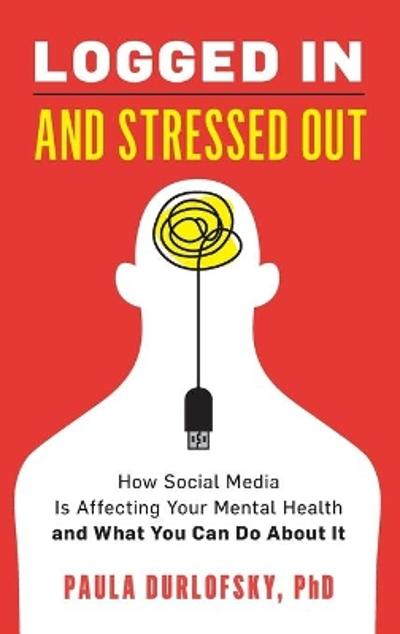 Logged In and Stressed Out - Paula Durlofsky