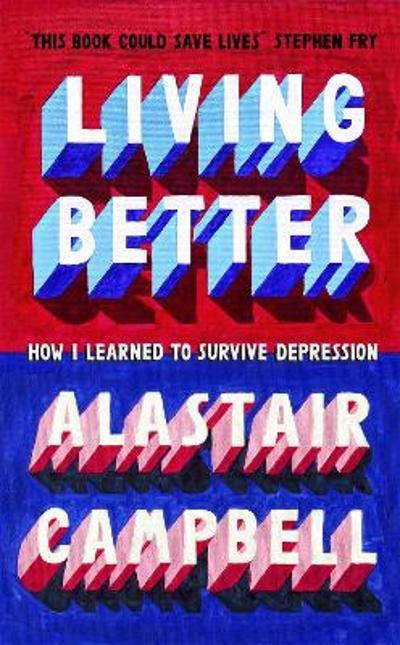 Living Better - Alastair Campbell