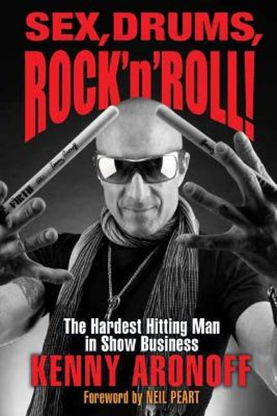 Sex, Drums, Rock 'n' Roll! - Kenny Aronoff
