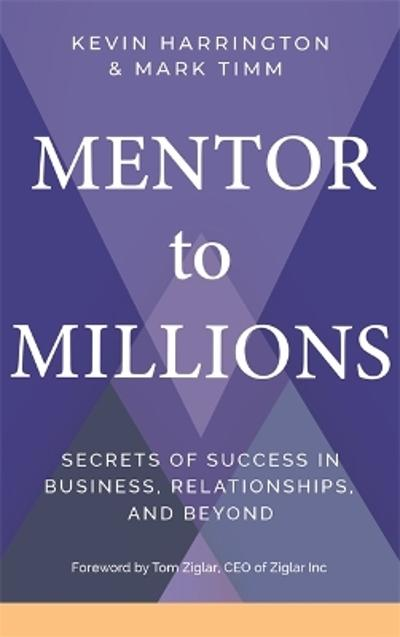 Mentor to Millions - Harrington Kevin