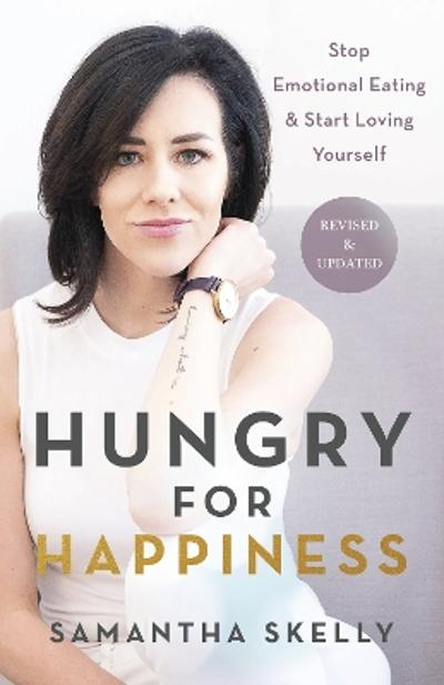 Hungry for Happiness, Revised and Updated - Samantha Skelly