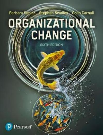 Organizational Change, 6th Edition - Barbara Senior