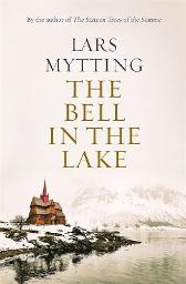The Bell in the Lake - Lars Mytting Deborah Dawkin