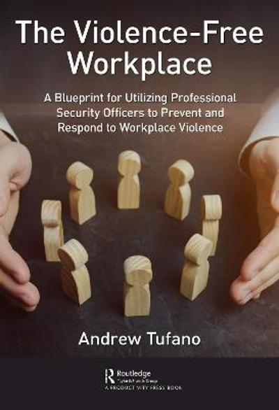 The Violence-Free Workplace - Andrew Tufano