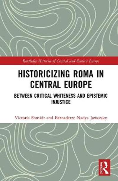 Historicizing Roma in Central Europe - Victoria Shmidt