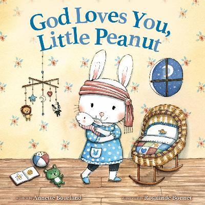 God Loves You, Little Peanut - Annette Bourland