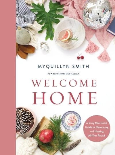 Welcome Home - Myquillyn Smith