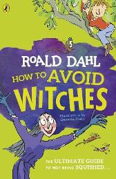 How To Avoid Witches - Roald Dahl Quentin Blake