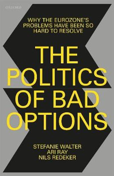 The Politics of Bad Options - Stefanie Walter