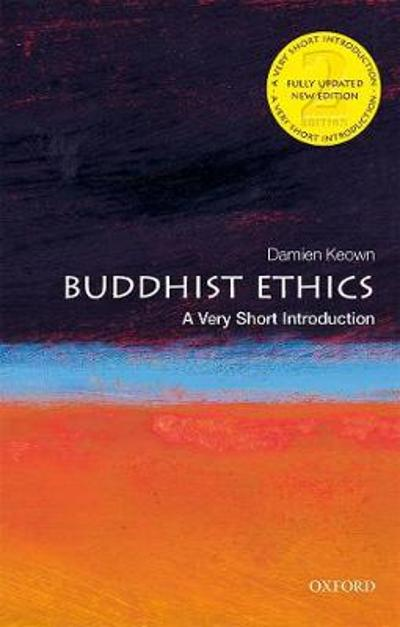 Buddhist Ethics: A Very Short Introduction - Damien Keown