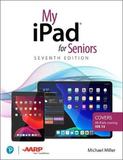 My iPad for Seniors - Michael Miller
